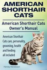 American Shorthair Cats American Shorthair Care, Personality, Health, Groo.