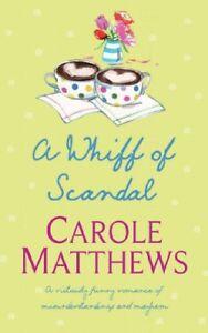 A Whiff of Scandal,Carole Matthews- 9780747257950