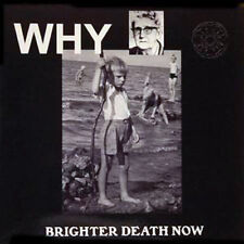 Brighter Death Now ‎– Why - Ltd Ed