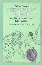 The Golden Fleece: And the Heroes Who Lived Before Achilles Colum, Padraic Pape