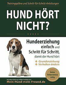 Hund hört nicht?: Hundeerziehung einfach und Schrit...   Buch   Zustand sehr gut