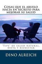 Cosas Que el Abuelo Hacía en Secreto para Mejorar Su Salud : 'Tips' de Salud...
