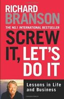 Screw It, Let's Do It: Lessons in Life and Business (Expanded) By Richard Brans