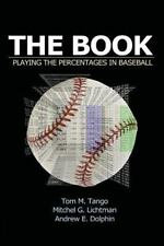 Book: Playing the Percentages in Baseball: By Tango, Tom Lichtman, Mitchel Do...