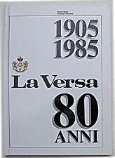 LA VERSA 80 ANNI. 1905-1985  Gianni Brera - A. Pccinardi (Vino Spumante Oltrepò)