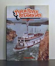 Yukon River Steamboats, A Pictorial History, 1897-1955