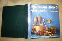 Sammlerbuch alter Haus- & Küchenutensilien aus Holz, alter Hausrat, Bauernhof