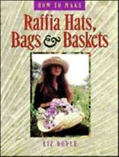 NEW - How to Make Raffia Hats, Bags & Baskets by Doyle, Liz