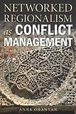 REGIONALISMO in rete come Gestione dei conflitti da Anna ohanyan (Rilegato, 2015)