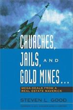Churches, Jails, and Gold Mines: Mega-Deals from a Real Estate-ExLibrary