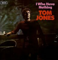 TOM JONES I Who Have Nothing 1970 UK Vinyl LP EXCELLENT CONDITION