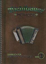 Steirische Harmonika Schule : Michlbauer Methode 3 Lehrbuch mit CD Griffschrift