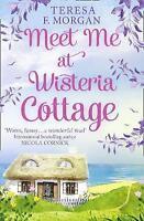 """AS NEW"" Meet Me at Wisteria Cottage, Morgan, Teresa F., Book"