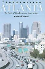 Transporting Atlanta: The Mode of Mobility Under Construction (SUNY series in