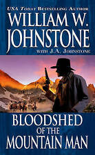 Bloodshed of the Mountain Man by Johnstone, William W.; Johnstone, J.A.