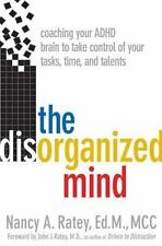 The Disorganized Mind : Coaching Your ADHD Brain to Take Control Hardcover Book
