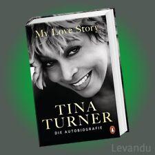 MY LOVE STORY | TINA TURNER | Die Autobiografie - Die Lebensgeschichte (Buch)