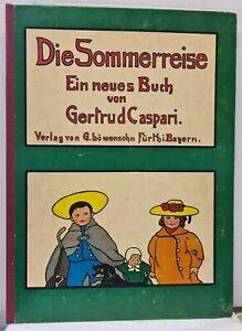 Gertrud Caspari - Die Sommerreise - Edition Leipzig 1969 - Reprint von 1923