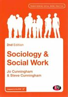 Sociology and Social Work by Jo Cunningham 9781446266670 | Brand New