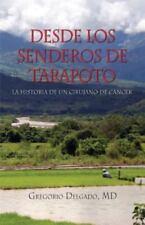 Desdelos Senderos de Tarapoto, la Historia de un Cirunjano de Cancer by...