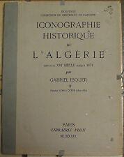 ESQUER. ICONOGRAPHIE HISTORIQUE DE L'ALGERIE. 1929.