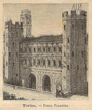Stampa antica TORINO veduta di Porta Palatina 1891 Old antique print