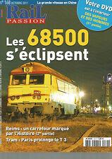 RAIL PASSION N°168 LES 68500 / GRANDE VITESSE EN CHINE / REIMS / TRAM PARIS T3