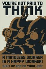 Futurama Poster You're not paid to think 61 x 91,5 cm