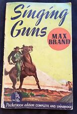 Singing Guns by Max Brand Paperback 1943 Vintage Cowboy Western Pocket Books 144