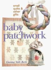 Baby Patchwork: Small Quilts & Other Gifts, Berti, Gianna Valli, Good Condition,
