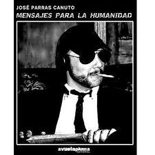 LIBRO/BOOK Mensajes Para La Humanidad (Jose Parras Canuto) . lester bangs