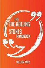 The the Rolling Stones Handbook - Everything You Need to Know about the Rolling