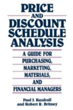 Price and Discount Schedule Analysis : A Guide for Purchasing, Marketing,...