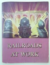 Railroads at Work A Picture Book of the American Railroads in Action 1948 PB