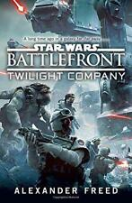 Star Wars: Battlefront: Twilight Company di Freed, Alexander Libro Tascabile