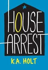House Arrest: By Holt, K.A.
