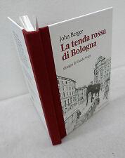 John Berger,LA TENDA ROSSA DI BOLOGNA,2015 Modo Infoshop[disegni Guido Volpi
