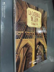 GG LIBRO: LA CATEDRAL DE LEON. CRISTAL Y FE 1 EDIZIONE RASCON MAXIMO GOMEZ 1991