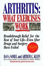 Arthritis: What Exercises Work: Breakthrough Relief For The Rest Of Your Life, E
