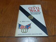 """""""The Civil War Centennial Handbook,"""" by Wm. Price. 1961, 1st Edition. Illust."""