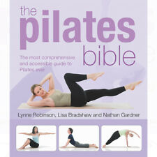 Pilates Bible: The Most Comprehensive and Accessible Guide Book By Lynne Robinso