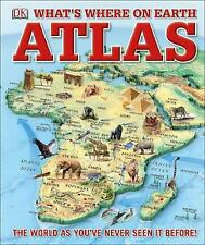 What's Where on Earth Atlas: The World as You've Never Seen It Before! by DK (Hardcover, 2017)