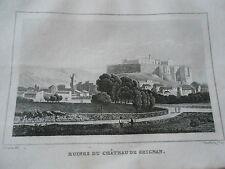 Gravure sur acier 1838 - Ruines du Château de Grignan dpt de l'Ardèche