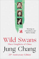 Wild Swans: Three Daughters of China, Jung Chang, New