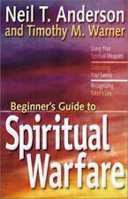 The Beginner's Guide to Spiritual Warfare: Using Your Spiritual Weapons, Defendi