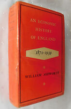 An Economic History of England 1870 to 1939 William Ashworth old 1960s text book
