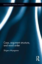 Case, Argument Structure, and Word Order (Routledge Leading Linguists)