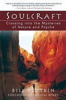 Soulcraft Crossing into the Mysteries of Nature and Psyche Bill Plotkin Book