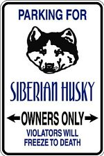 HUMOROUS SIBERIAN HUSKY OWNER PARKING ONLY DOG SIGN METAL MUST SEE GIFT COMICAL
