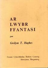 """INSCRIBED BY AUTHOR GWILYM T. HUGHES - """"AR LWYBR FFANTASI"""" - WELSH PLAY (1966)"""
